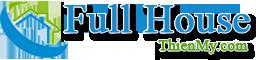 Full House – Thiết Kế Nội Thất – Phong Thủy Nhà Ở – Mẫu Nhà Đẹp